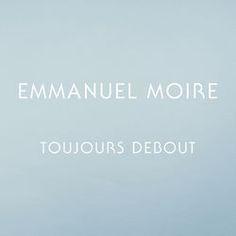 Toujours debout - Emmanuel Moire