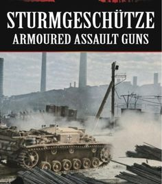 Stürmgeschutze: Armoured Assault Guns (Hitler'S War Machine) PDF