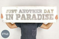 Wood Block Mount Art 'Just Another Day in Paradise' – 30 x by Ima Studio Wall Candy, Another Day In Paradise, Lyric Art, Box Frames, Wood Blocks, Farm Life, Surface Design, Me Quotes, Lyrics