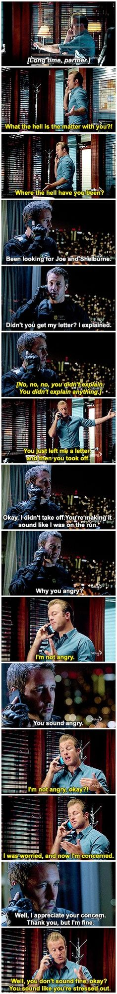 …yeaaaah he ain't getting over that spousal abandonment any time soon and what was up with that EXTREMELY long pause? did steve just stop and close his eyes for a moment at the sound of danny's voice? # MCDANNO # 2.22