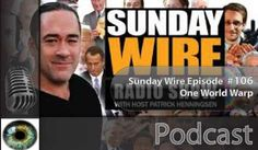 Sunday Wire Podcast - Episode #106 One World Warp
