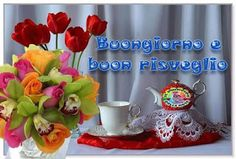 Buongiorno....Felice Martedì e Buona Giornata! - CheLaVitaContinua