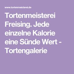 Tortenmeisterei Freising. Jede einzelne Kalorie eine Sünde Wert - Tortengalerie