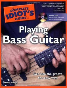 """The Complete Idiot's Guide to Playing Bass Guitar.and maybe I can learn how to play the intro on that one jimmy buffett song that starts with the bass guitar.you know,the one where he sings """"a song for the children,a song for the world""""."""