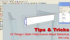 10 Things I Wish I Had Known About SketchUp