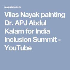Vilas Nayak painting Dr. APJ Abdul Kalam for India Inclusion Summit - YouTube