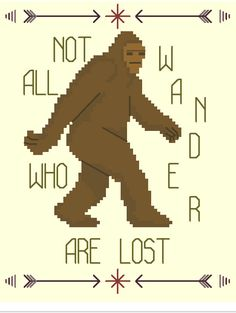 "PATTERN: Sasquatch JRR Tolkien Quote ""Not All Who Wander Are Lost"" Cross Stitch Instant Download PDF Fall - Bigfoot - Woods - Forest (2.99 USD) by SweetLittleFox"