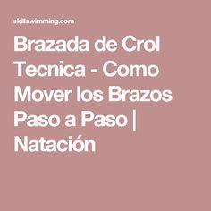 Brazada de Crol Tecnica - Como Mover los Brazos Paso a Paso | Natación