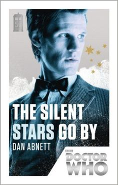 Doctor Who: The Silent Stars Go By (Doctor Who 50th Anniversary Collection): Dan Abnett: 9781849905176: Amazon.com: Books