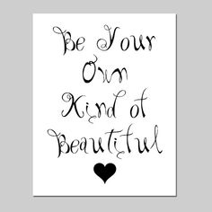Be Your Own Kind of Beautiful  8x10 Modern Typography by Tessyla, $20.00