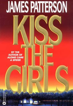 James Patterson - Kiss The Girls