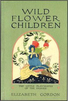 WILD FLOWER CHILDREN. ELIZABETH GORDON.