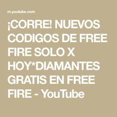 ¡CORRE! NUEVOS CODIGOS DE FREE FIRE SOLO X HOY*DIAMANTES GRATIS EN FREE FIRE - YouTube Soloing, Funny Moments, Youtube, Free, Diamonds, Youtubers, Youtube Movies