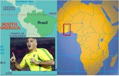 I come from Brazil, and Ronaldo is my Cousion