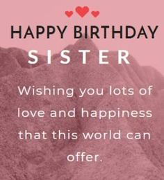 Emotional Birthday Wishes For Sister - SPECIAL GREETINGS Happy Birthday Sister Funny, Birthday Wishes For Sister, Birthday Wishes Funny, Birthday Messages, Birthday Prayer, Birthday Words, Big Sister Quotes, Love Your Sister, Sister Day