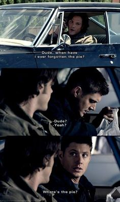 supernatural dean and sam: never forget the pie Sammy!