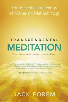 Transcendental Meditation: The Essential Teachings of Maharishi Mahesh Yogi