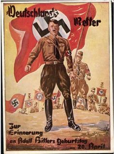 """A German poster from 1933, which reads, Germany's Savior… in remembrance of Adolf Hitler's birthday on April 20."""""""