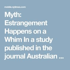 Myth: Estrangement Happens on a Whim In a study published in the journal Australian Social Work, 26 adults reported being estranged from parents for three main reasons: abuse (everything from belittling to physical or sexual abuse), betrayal (keeping secrets or sabotaging them) and poor parenting (being overly critical, shaming children or making them scapegoats). The three were not mutually exclusive, and often overlapped, said Dr. Agllias, a lecturer at the University of Newcastle in…