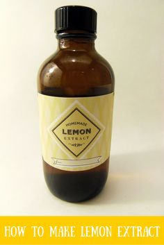 How to Make Lemon Extract -- includes free, printable labels