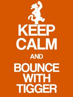 Keep Calm & Bounce with Tigger
