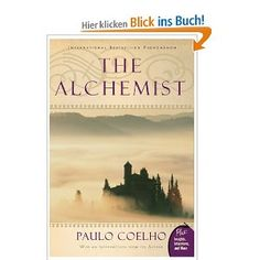 The Alchemist -     A simple fable, meaning no more than it says and saying no more than it means, that doubtlessly has been and will continue to be overinterpreted and argued about as an actual program for happiness.