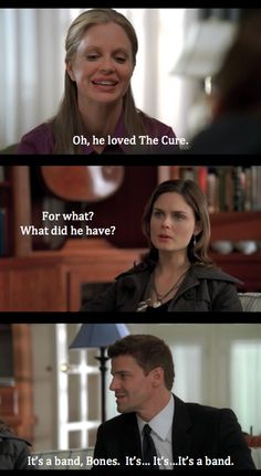 """Brennan and Booth about The Cure. """"It's a band, Bones"""" Ahaahahaha Bones Tv Series, Bones Tv Show, Bones Quotes, Favorite Tv Shows, Favorite Things, Kathy Reichs, Booth And Bones, Cop Show, David Boreanaz"""