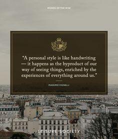 #leisuresociety #Wordsofthewise #MassimoVignelli
