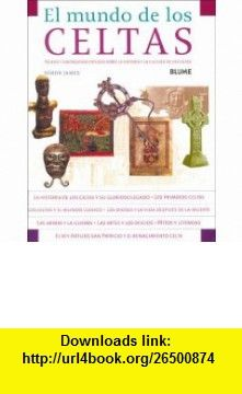 El Mundo de Los Celtas (Spanish Edition) (9788498010145) Simon James , ISBN-10: 8498010144  , ISBN-13: 978-8498010145 ,  , tutorials , pdf , ebook , torrent , downloads , rapidshare , filesonic , hotfile , megaupload , fileserve