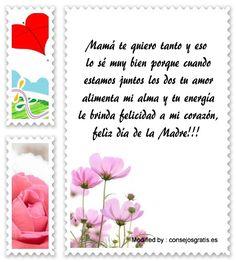 dedicatorias para el dia de la Madre,descargar frases bonitas para el dia de la Madre: http://www.consejosgratis.es/textos-para-el-dia-de-la-madre/