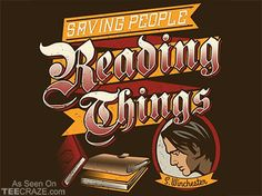 Saving People Reading Things T-Shirt - http://teecraze.com/saving-people-reading-things-t-shirt/ -  Designed by Frau Holle
