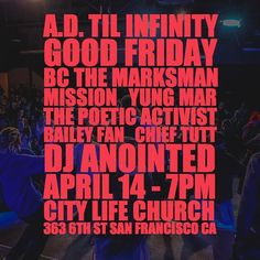[LINEUP 2 of 2] #GoodFriday A.D. Til Infinity a curated showcase of socially-conscious faith-based artists in the Bay Area displaying their truth and talents through hip-hop spoken word poetry and film in honor of the blood that was shed for this generation and beyond this Good Friday April 14 2017. The whole community is invited and welcome to witness this all-ages admission-free event as we celebrate what was done on the cross 2000 years ago in solidarity and unity…