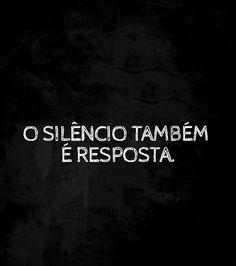 O silêncio também é resposta.
