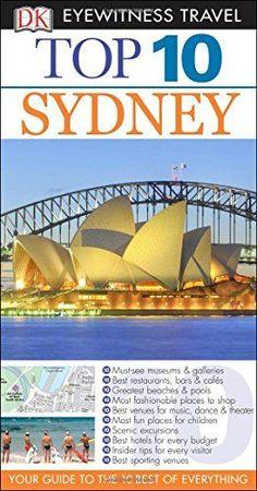 Top 10 Sydney (Eyewitness Top 10 Travel - Top 10 Sydney (Eyewitness Top 10 Travel Guide) by Steve Womersley DK Eyewitness Tra... #Australia&SouthPacific #SteveWomersley