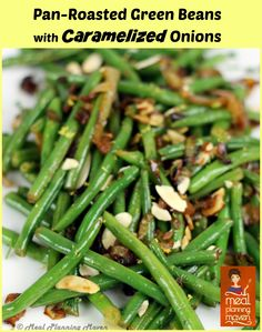 Pan-Roasted Green Beans with Caramelized Onions l Meal Planning Maven ...
