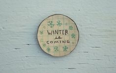 Winter Is Coming Brooch