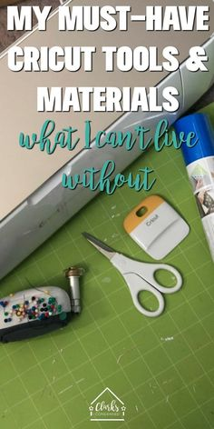 Cricut Must-Haves / Cricut Accessories / Cricut for Beginners / Cricut Tips  via @clarkscondensed