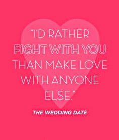 'I'd rather fight with you than make love with anyone else.' - movie quote from 'The Wedding Date' - guess that's exactly the point! #debramessing #dermotmulroney #amyadams