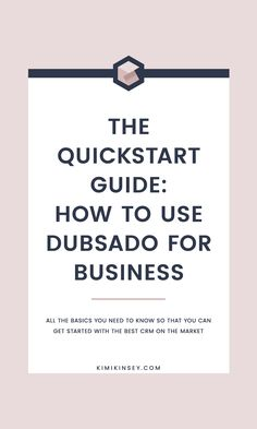 How to use Dubsado for Business - a Quickstart guide. If you are an entrepreneur looking for the best way to keep yourself and your clients totally organized during their projects, there& honestly no better way to do it than through the use of Dubs Creative Business, Business Tips, Online Business, Business School, Business Quotes, Business Leaders, Business Education, Business Motivation, Business Entrepreneur