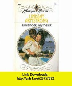 Surrender,  My Heart (Harlequin Presents, No 951) (9780373109517) Lindsay Armstrong , ISBN-10: 0373109512  , ISBN-13: 978-0373109517 ,  , tutorials , pdf , ebook , torrent , downloads , rapidshare , filesonic , hotfile , megaupload , fileserve