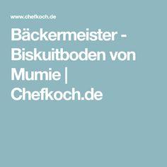 Bäckermeister - Biskuitboden von Mumie | Chefkoch.de