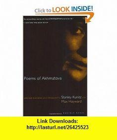 Poems of Akhmatova Izbrannye Stikhi (0046442860031) Anna Akhmatova, Max Hayward, Stanley Kunitz , ISBN-10: 0395860032  , ISBN-13: 978-0395860038 ,  , tutorials , pdf , ebook , torrent , downloads , rapidshare , filesonic , hotfile , megaupload , fileserve
