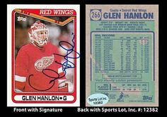 Glen Hanlon Signed 1990 Topps #266 Detroit Red Wings Trading Card SL Authentic . $7.00. National Hockey League GoalieGlen HanlonHand Signed 1990 Topps #266Trading CardHanlon Played For:Vancouver Canucks 1977-1982St. Louis Blues 1981-1982/83New York Rangers 1982/83-1986Detroit Red Wings 1986-1991.GREAT AUTHENTIC GLEN HANLON HOCKEY COLLECTIBLE!!AUTOGRAPHS GUARANTEED AUTHENTIC BY SPORTS LOT, INC. WITH SPORTS LOT, INC STICKER ON ITEM.SPORTS LOT, INC. #: 12382
