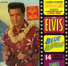 Blue Hawaii . . . my very first Elvis album.