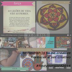 ... to flourish is to be creative / ... florescer é ser criativo #flourish #florescer #prosperar #findyourword2016