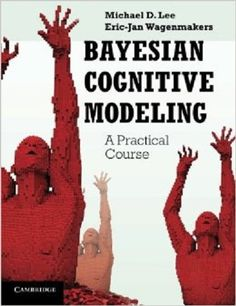 Bayesian cognitive modeling : a practical course / Michael D. Lee, Eric-Jan Wagenmakers