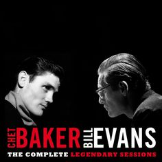 Chet Baker And Bill Evans - Complete Recordings on Limited Edition 180g Import 2LP