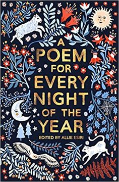 A Poem For Every Night Of The Year, edited by Allie Esiri, so you can become cultured AF. The book is a brilliant collection of 366 hilarious, heartbreaking, and beautiful poems. 29 Products That Can Help You Start 2020 On The Right Foot Book Cover Art, Book Cover Design, Book Design, Illustration Book, Good Books, Books To Read, Book Club Books, Creation Art, Beautiful Book Covers
