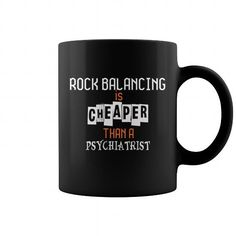 Rock Balancing Is Cheaper Than A Psyhiatrist Mug #jobs #tshirts #BALANCING #gift #ideas #Popular #Everything #Videos #Shop #Animals #pets #Architecture #Art #Cars #motorcycles #Celebrities #DIY #crafts #Design #Education #Entertainment #Food #drink #Gardening #Geek #Hair #beauty #Health #fitness #History #Holidays #events #Home decor #Humor #Illustrations #posters #Kids #parenting #Men #Outdoors #Photography #Products #Quotes #Science #nature #Sports #Tattoos #Technology #Travel #Weddings…