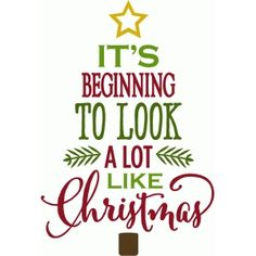 Silhouette Design Store - View Design it's beginning to look a lot like christmas - tree - novelty shirts, bright shirts for guys, white summer shirt mens *ad Christmas Vinyl, Christmas Quotes, Christmas Images, Christmas Projects, Christmas Shirts, Christmas Holidays, Christmas Ideas, Christmas Nails, Christmas Booth